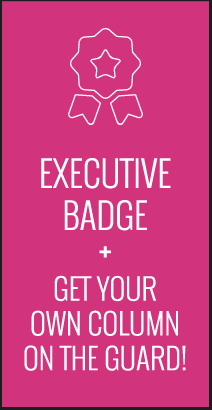 Reward: Executive Badge + Get Your Own Column on The Guard