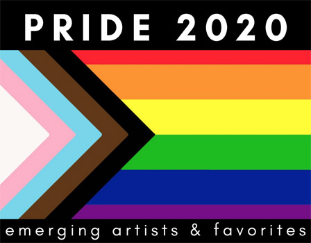 Pride 2020 Emerging Artists & Favorites