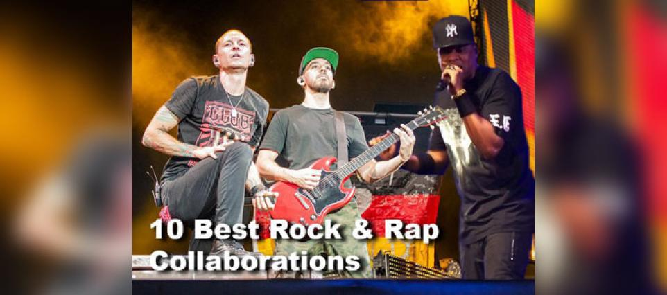 The 10 Best Rap and Rock Collaborations