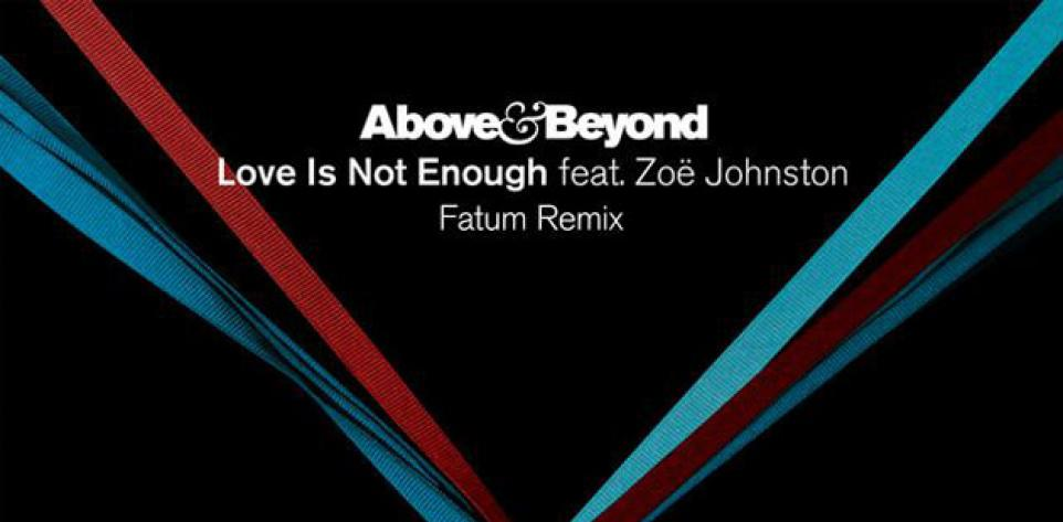 Above & Beyond - Love Is Not Enough (Fatum Remix)