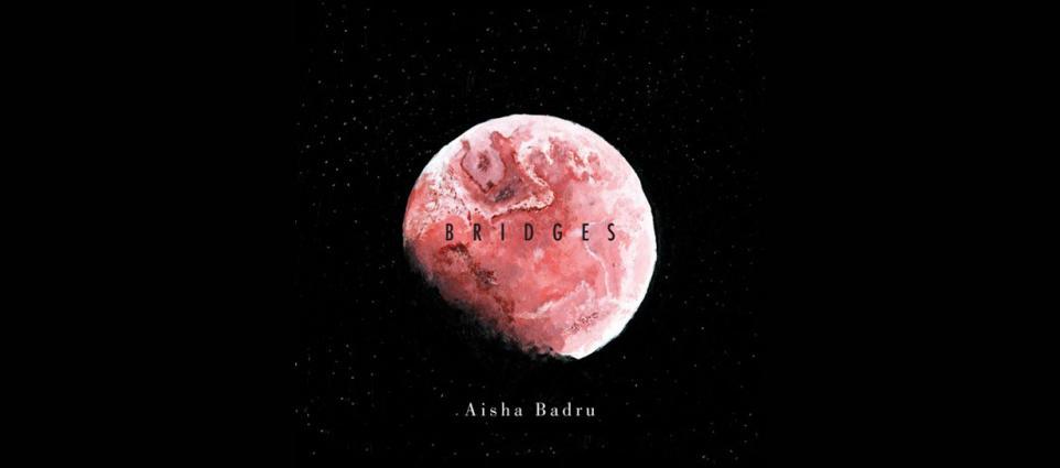 Aisha Badru - Bridges