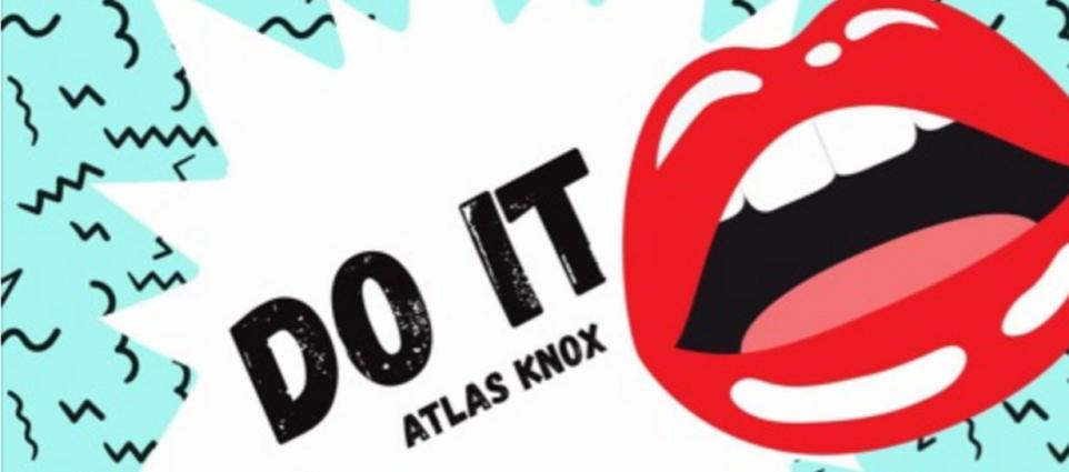 Atlas Knox - Do It