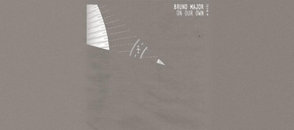 Bruno Major - On Our Own