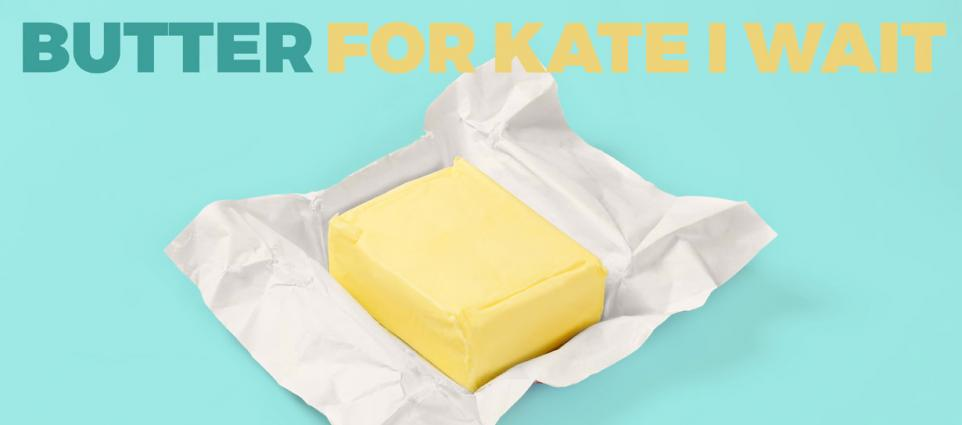 Butter - For Kate I Wait