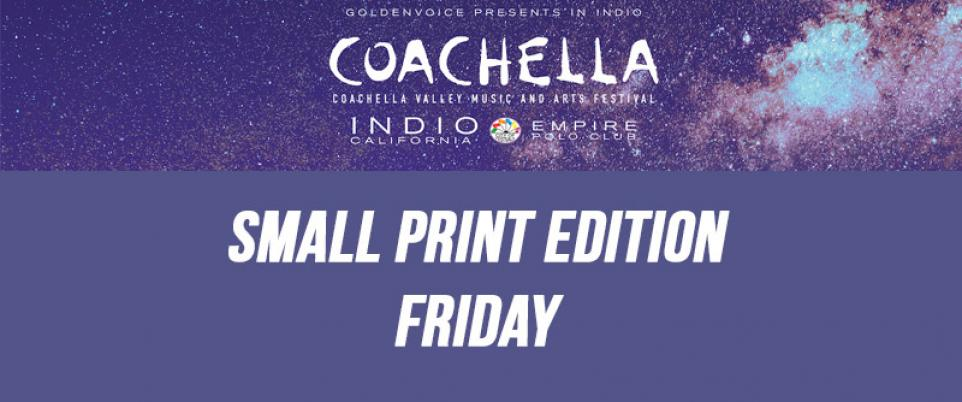 Coachella Small Print Edition - Friday