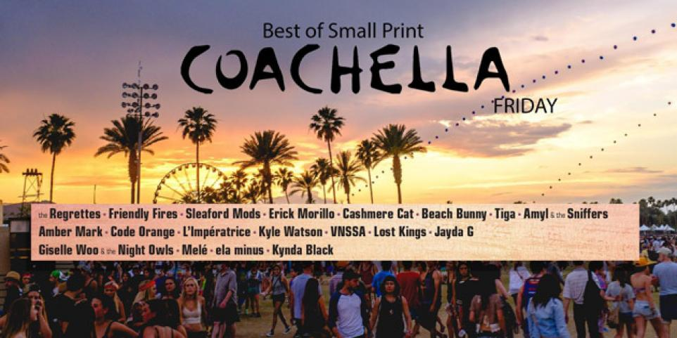 Best of Coachella: Small Print - Friday