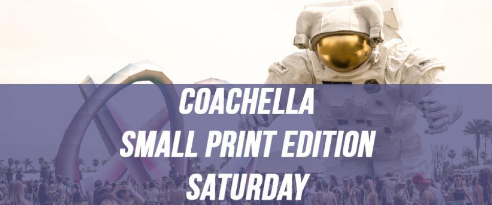 Coachella Small Print Edition Saturday