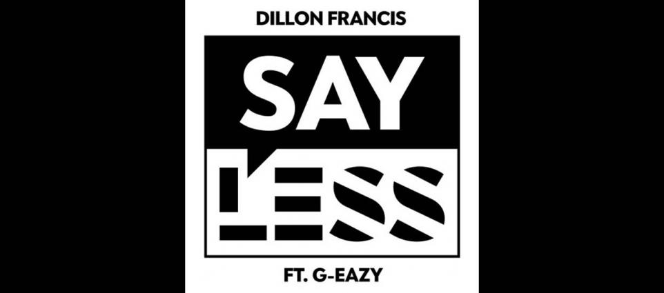 Dillon Francis - Say Less