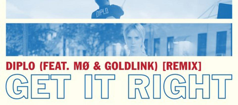 Diplo - Get It Right Remix