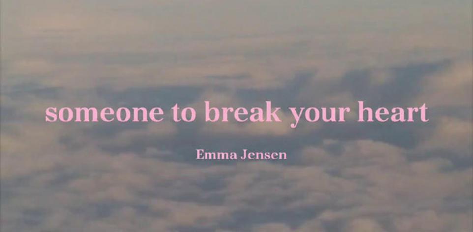 Emma Jensen - Someone To Break Your Heart