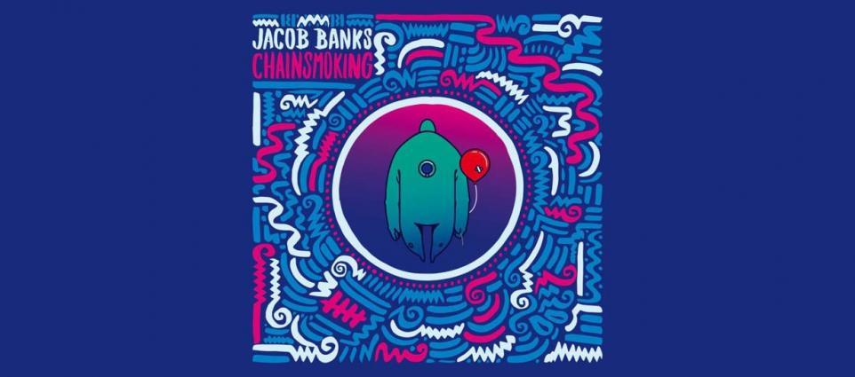 Jacob Banks - Chainsmoking