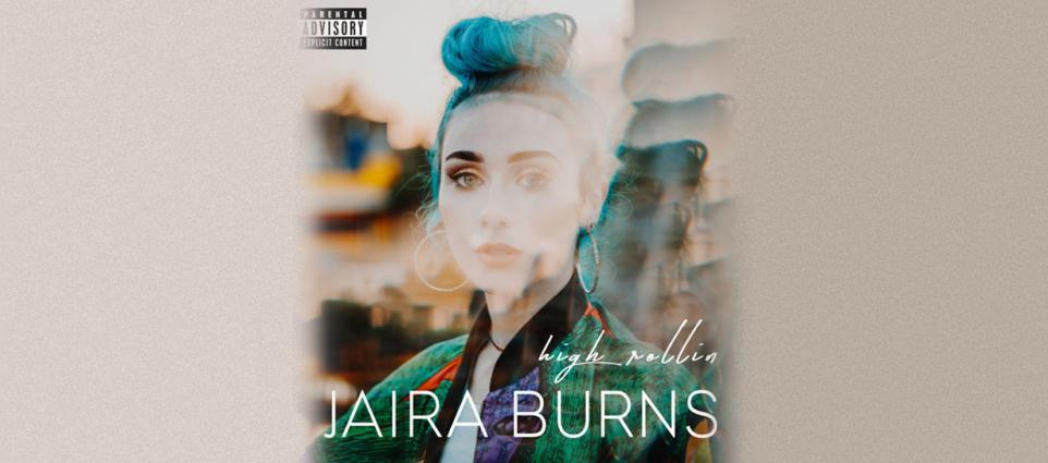 Jaira Burns - High Rollin
