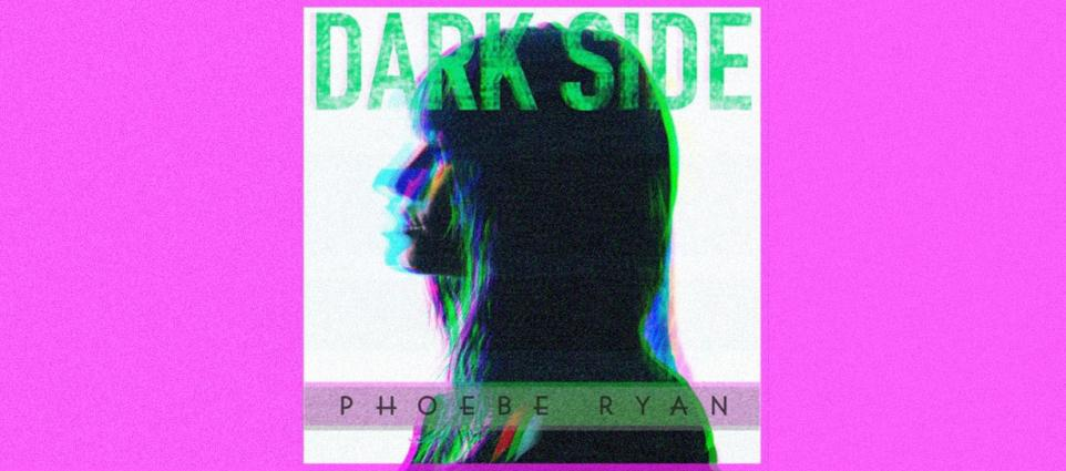 Phoebe Ryan - Dark Side