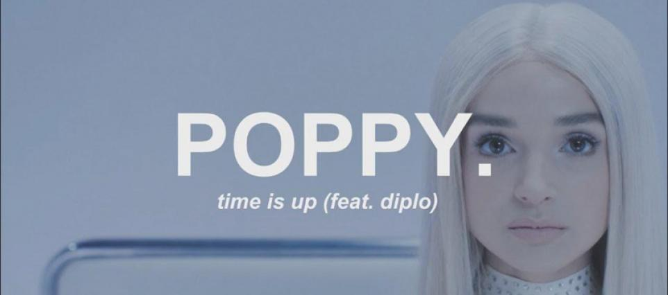 Poppy - Time Is Up
