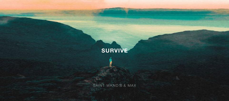 Saint Wknd - Survive