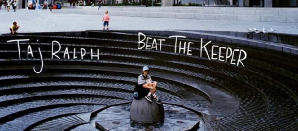 Taj Ralph - Beat The Keeper