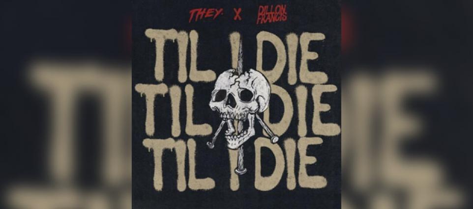 THEY. - Til I Die