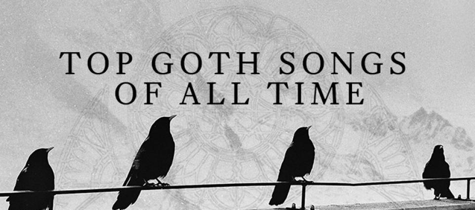 Top Goth Songs Of All Time