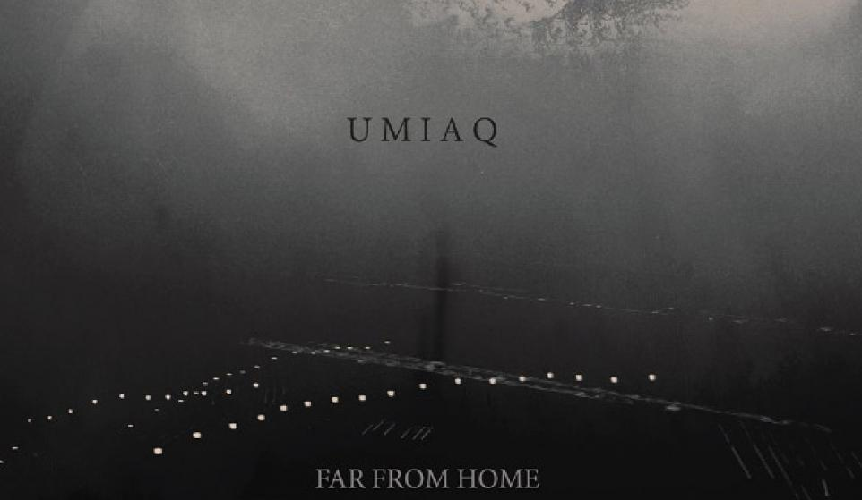 Umiaq - Far From Home