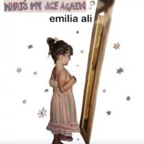 Emilia Ali - What's My Age Again?