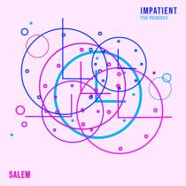 Salem - Impatient (The Remixes)