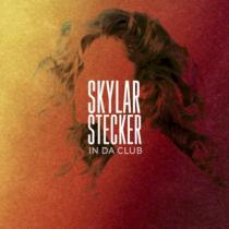 Skylar Stecker - In Da Club